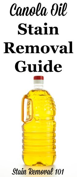 Step by step instructions for canola oil stain removal from clothing, upholstery and carpet {on Stain Removal 101}