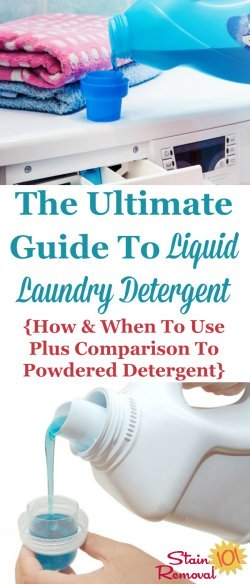 The ultimate guide to liquid laundry detergent, including 4 situations when you should use it instead of powdered detergent, plus tips for correctly adding it to your machine, additional uses for it around your home and more {on Stain Removal 101} #LiquidLaundryDetergent #LaundryDetergent #LaundryTips