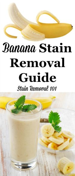 How to remove a banana stain from clothing, upholstery and carpet, with step by step instructions {on Stain Removal 101}