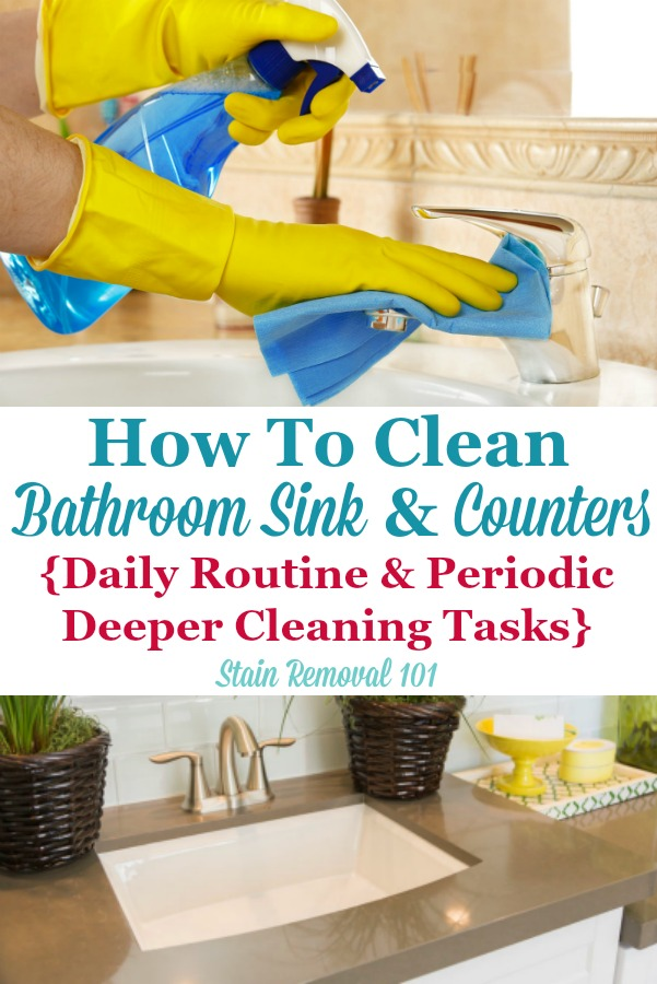 Here is how to clean bathroom sink and counter areas, including what to do on a daily basis as well as additional steps to periodically take for deeper cleaning {on Stain Removal 101} #CleanBathroomSink #CleanBathroomCounter #BathroomCleaning