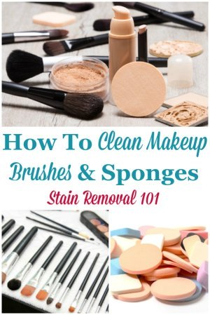Here are simple instructions for how to clean makeup brushes and sponges, so you can apply your cosmetics smoothly and without fear of bacteria and germs {on Stain Removal 101} #CleanMakeupBrushes #CleanMakeupSponges #CleaningMakeupBrushes