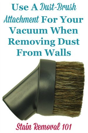 Dusty walls are easy to clean with a dust-brush attachment on your vacuum cleaner. Here's instructions on how to do it {on Stain Removal 101} #CleaningTips #CleaningEquipment #Cleaning
