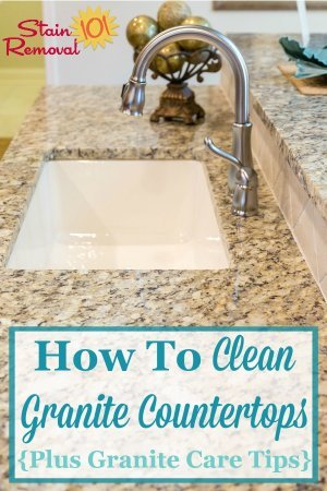 Here are instructions for how to clean granite countertops, as well as granite countertop care tips for daily care as well as when there are scratches, stains or etching {on Stain Removal 101} #CleanGraniteCountertops #CleaningGraniteCountertops #GraniteCountertopCare