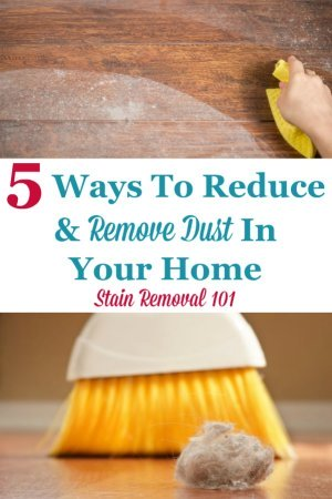 Here are 5 ways you can reduce and remove dust in your home to save yourself a lot of extra housework, as well as keep allergies at bay {on Stain Removal 101} #RemoveDust #DustRemoval #DustControl