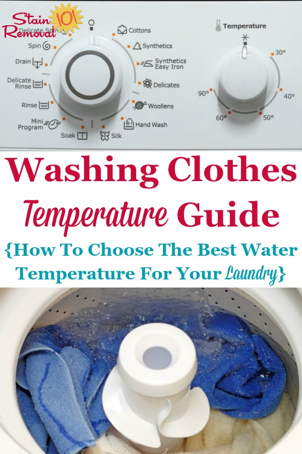 Here is the ultimate washing clothes temperature guide, so you know how to choose the best water temperature for your laundry to get it clean, keep it from being damaged, and conserve energy {on Stain Removal 101} #WashingClothes #LaundryTips #Laundry