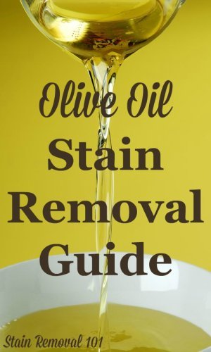 Step by step instructions for olive oil stain removal from clothing, upholstery and carpet {on Stain Removal 101} #OliveOilStainRemoval #OilStainRemoval #StainRemovalGuide