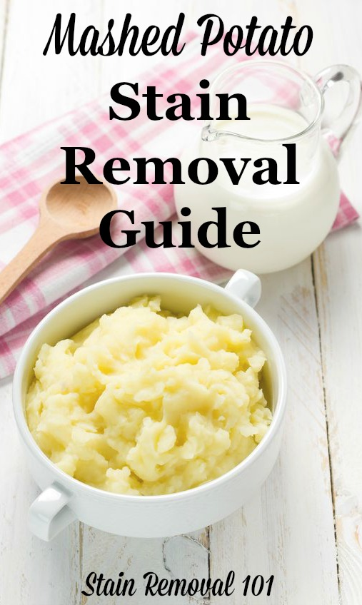 Step by step instructions for mashed potato stain removal from clothing, upholstery and carpet {on Stain Removal 101}