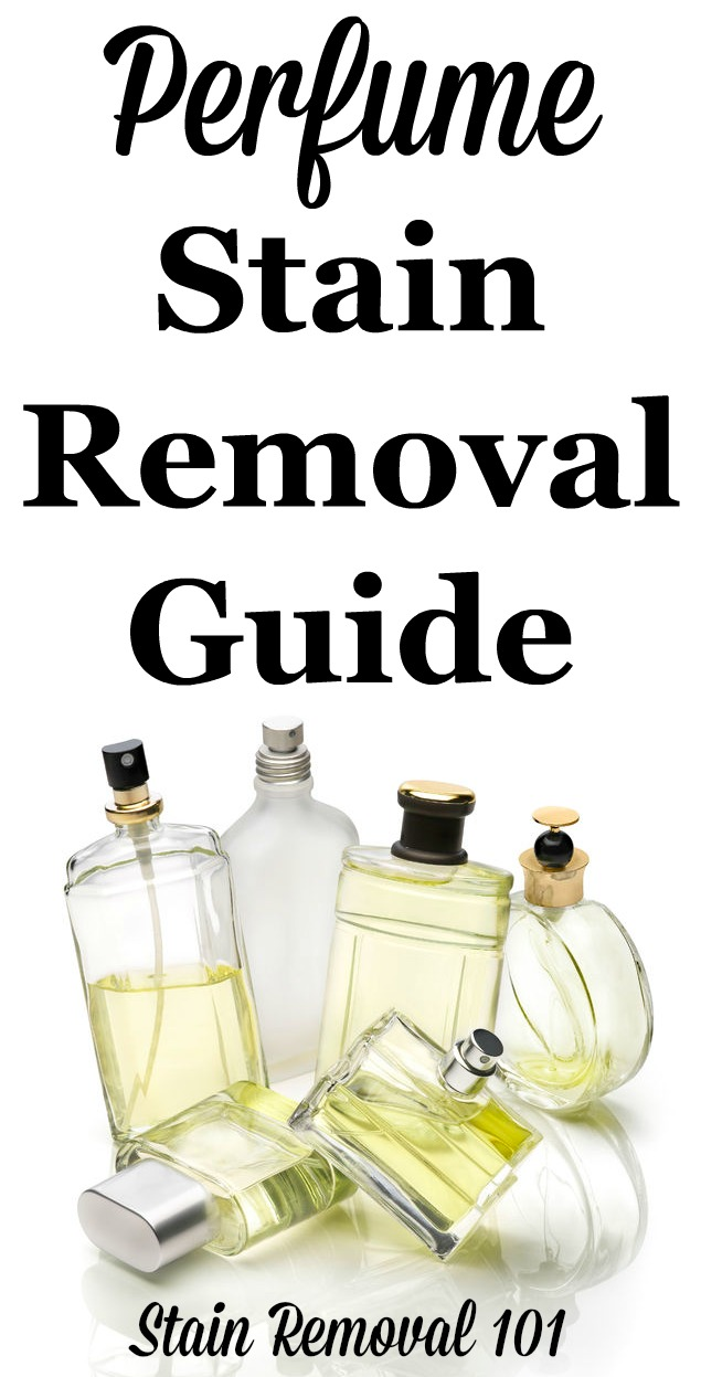 Step by step instructions for how to remove perfume stains from clothing, upholstery and carpet {on Stain Removal 101}