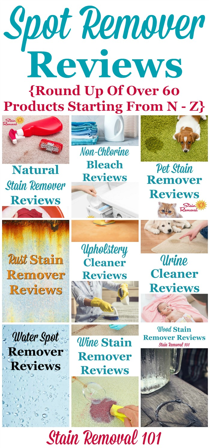 Here is a round up of over 60 spot remover reviews, for products from N through Z in the alphabet, to find out which products work best, and which don't {on Stain Removal 101}