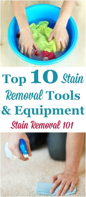 List of the top 10 pieces of stain removal equipment and tools you need for your home {on Stain Removal 101}