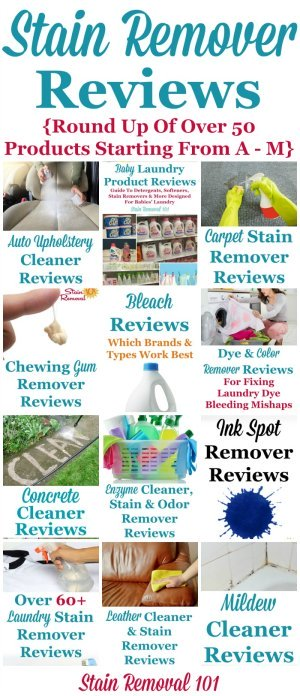 Here is a round up of over 50 stain remover reviews, for products from A through M in the alphabet, to find out which products work best, and which don't {on Stain Removal 101}