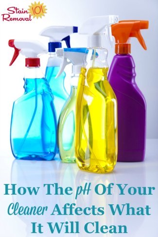 An easy to understand scientific explanation of why the pH of a cleaner affects what it will clean, so you can always choose the best cleaning product for the job {on Stain Removal 101} #pHCleaner #CleaningProducts #CleaningSupplies
