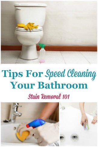 Here are tips for speed cleaning your bathroom, so that it looks great for you, your family, and guests, without taking up too much of your time and energy {on Stain Removal 101} #SpeedCleaning #BathroomCleaning #CleaningTips