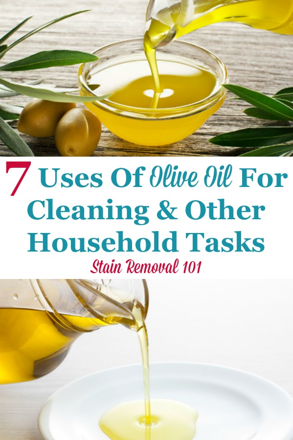 Here are 7 uses of olive oil for around your home, for cleaning and other household tasks {on Stain Removal 101} #UsesOfOliveOil #UsesForOliveOil #OliveOilUses