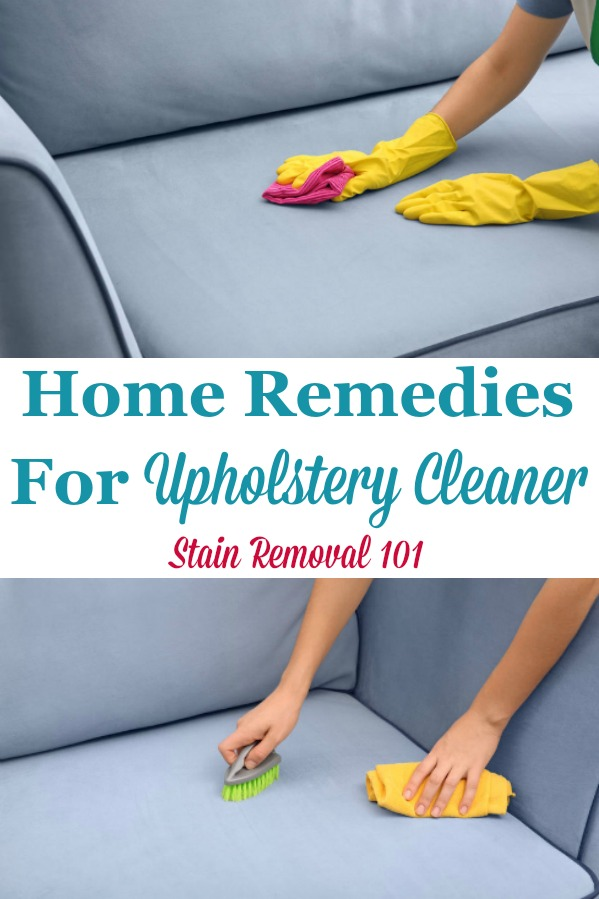 Here is a round up, below, of homemade recipes and home remedies for upholstery cleaner that you can use in your home {on Stain Removal 101} #HomemadeUpholsteryCleaner #UpholsteryCleanerRecipes #UpholsteryCleaner