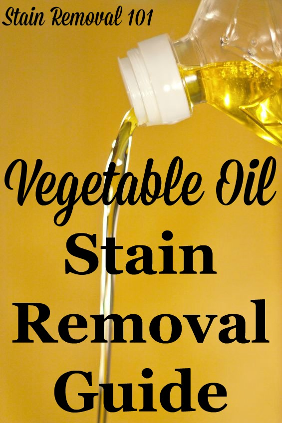 How to remove vegetable oil stains from clothing, upholstery and carpet, with step by step instructions {on Stain Removal 101}