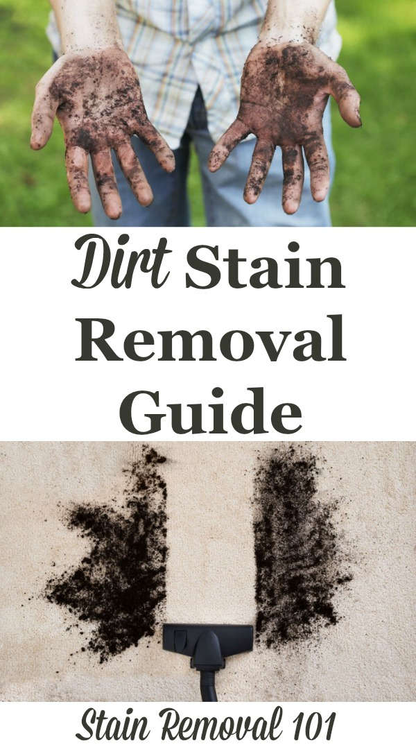 Dirt stain removal guide from clothing, upholstery, and carpet, with step by step instructions {on Stain Removal 101} #DirtStainRemoval #DirtStains #StainRemovalGuide