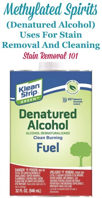 Here is a round up of uses for methylated spirits, also known as denatured alcohol, which is a very strong solvent, for cleaning and stain removal around your home {on Stain Removal 101} #MethylatedSpirits #DenaturedAlcohol #StainRemovers