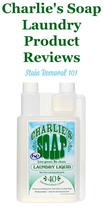 Here is a comprehensive guide all about Charlie's Soap laundry detergent and other products, including reviews and ratings of this laundry supply in a variety of formulas and varieties {on Stain Removal 101}