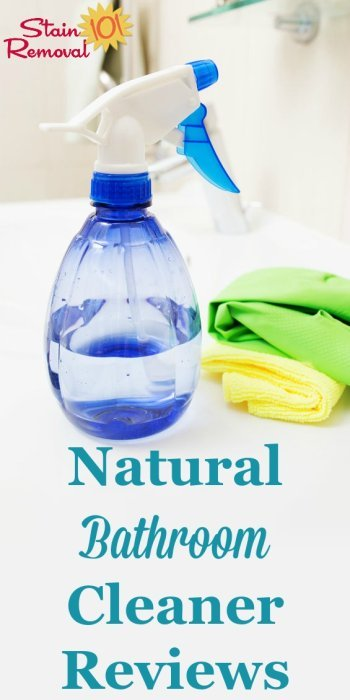 Here is a round up of natural bathroom cleaner reviews to help you keep this room clean in an eco-friendly way. Find out which ones work best, or share your own opinions {on Stain Removal 101} #NaturalBathroomCleaner #GreenBathroomCleaner #NaturalCleaners