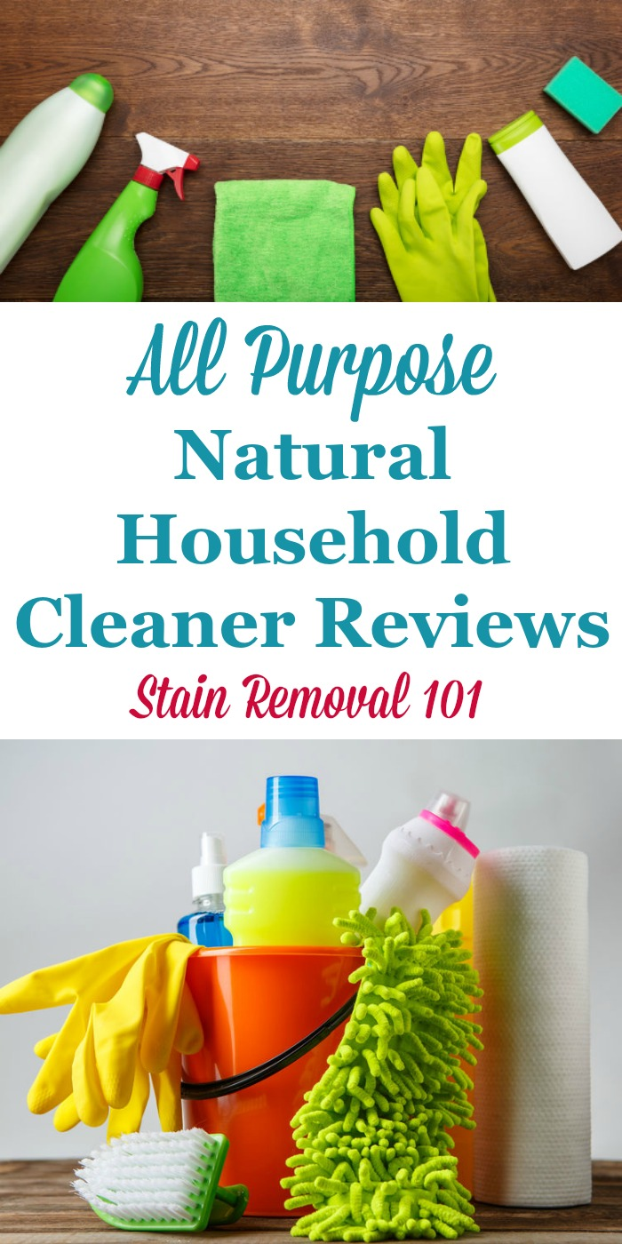 Here is a round up of all purpose natural household cleaners reviews, to find eco-friendly and green cleaners that work for cleaning most messes in your home with one bottle or other container {on Stain Removal 101}