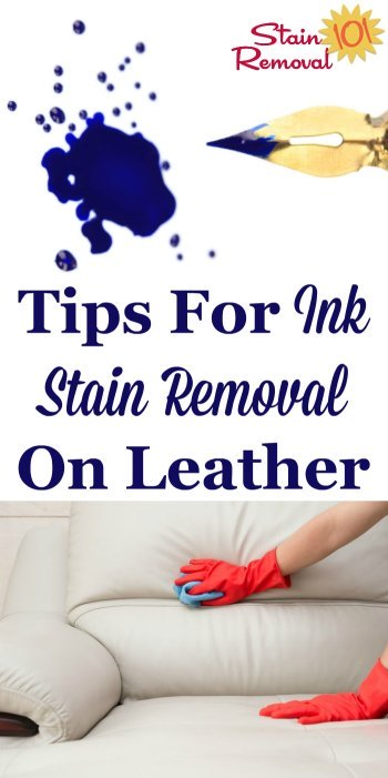 Here are tips for ink stain removal on leather, which are some of the toughest types of spots to remove {on Stain Removal 101} #StainRemoval #InkStains #LeatherStains