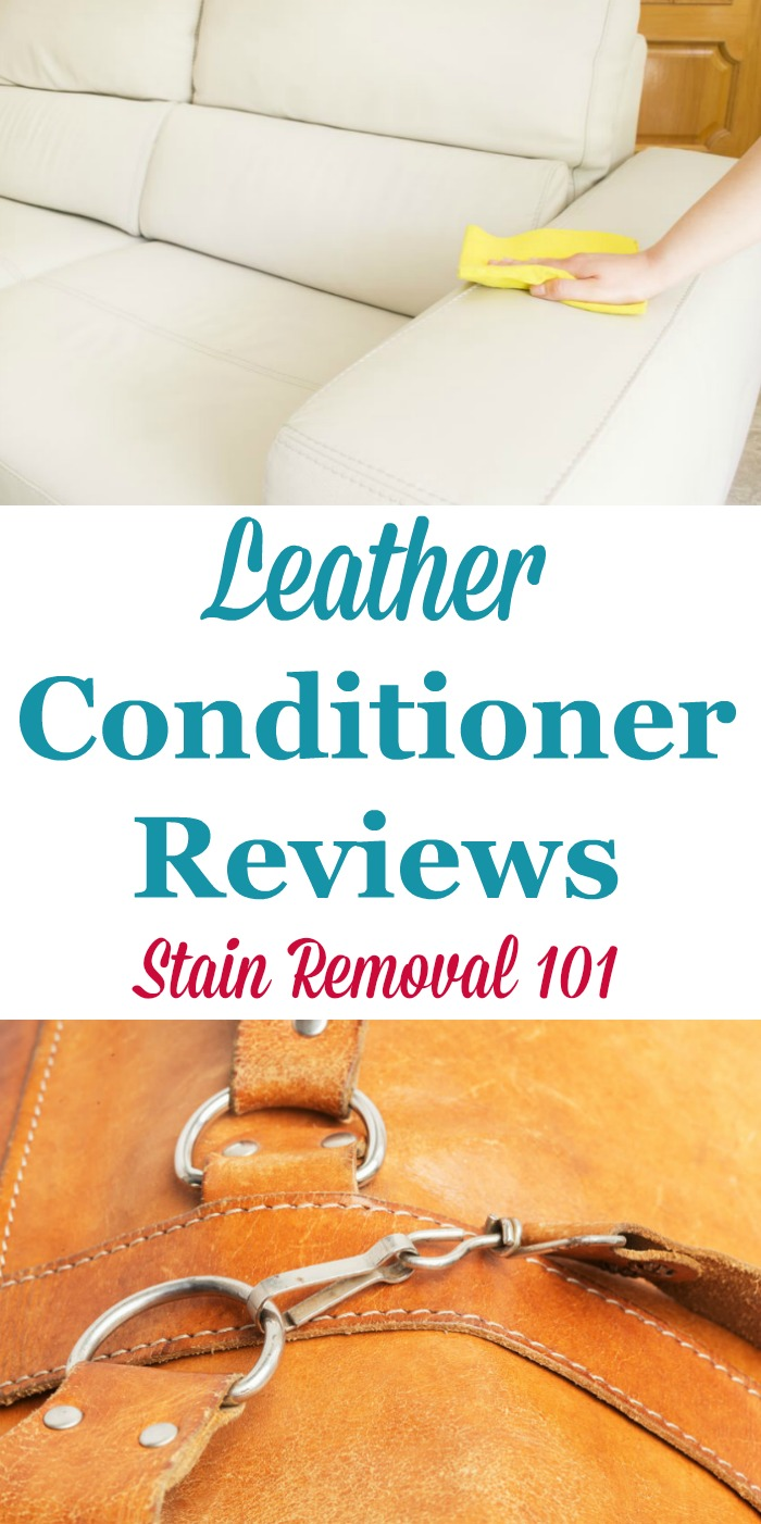 Here is a round up of leather conditioners reviews to find out which products work best for moisturizing and conditioning leather upholstery, shoes, clothes and more, and which should stay on the store shelf {on Stain Removal 101}