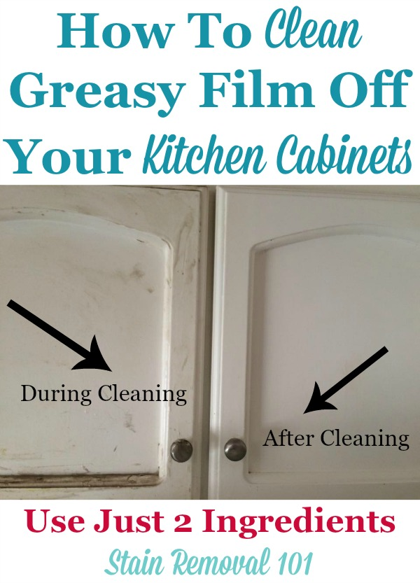 How to clean greasy film off your kitchen cabinets using just two ingredients {on Stain Removal 101} #CleaningTips #CleaningHacks #KitchenCleaning