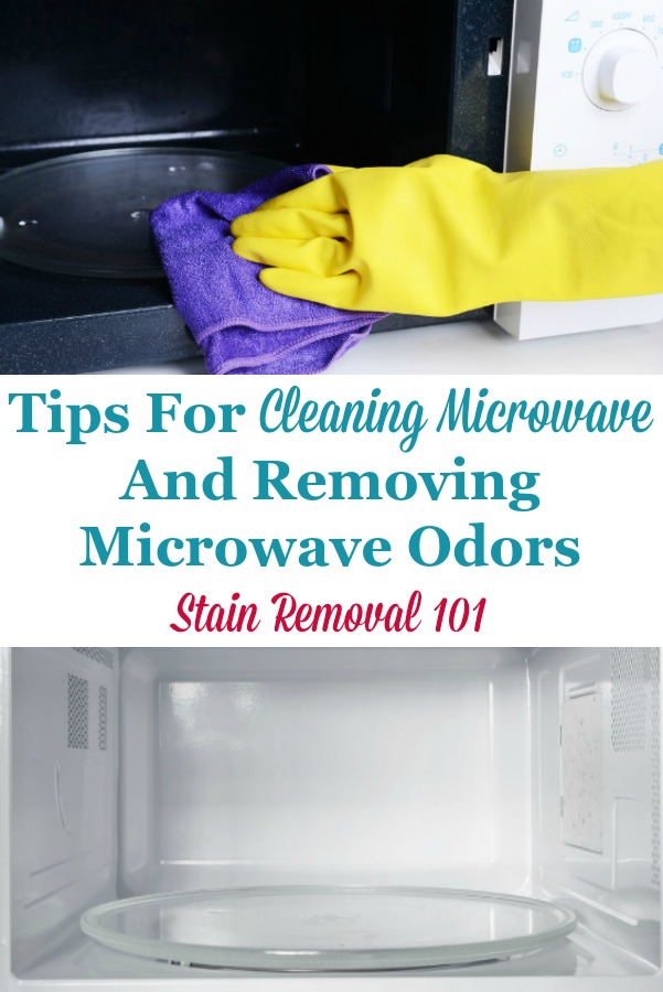 Here is a round up of tips for cleaning the microwave, and removing microwave odors from this often-used kitchen appliance {on Stain Removal 101} #CleaningMicrowave #MicrowaveCleaningTips #KitchenCleaning
