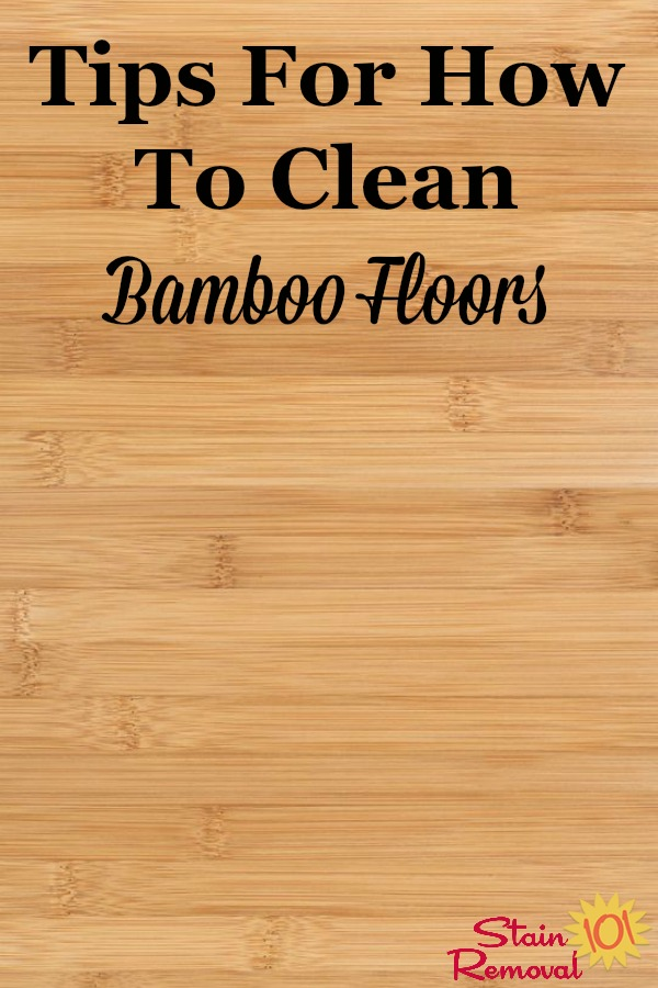 Here are tips for how to clean bamboo floors, to keep your wood floor investment looking its best {on Stain Removal 101} #CleanBambooFloors #BambooFloors #CleaningWoodFloor