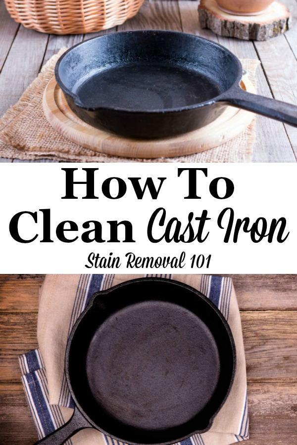 Here is a round up of tips for how to clean cast iron cookware and other cast iron items in your home {on Stain Removal 101} #CleanCastIron #CleaningCastIron #CleaningTips
