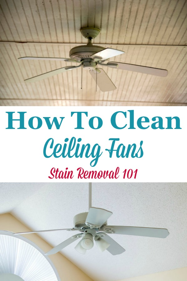 Here are tips, tricks and product recommendations for how to cleaning ceiling fans of dust and dirt, even though it is hard to reach {on Stain Removal 101} #CleaningCeilingFans #CleanCeilingFan #CleaningTips