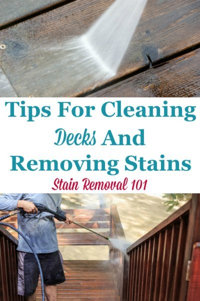 Here is a round up of tips and tricks shared about cleaning and removing deck stain and grime {on Stain Removal 101} #CleaningDeck #DeckCleaning #DeckStains
