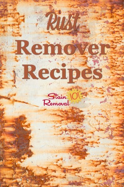 Here is a round up of rust remover recipes and instructions for ways to remove rust with household ingredients {on Stain Removal 101} #RustRemoverRecipe #HomemadeRustRemover #DIYRustRemover