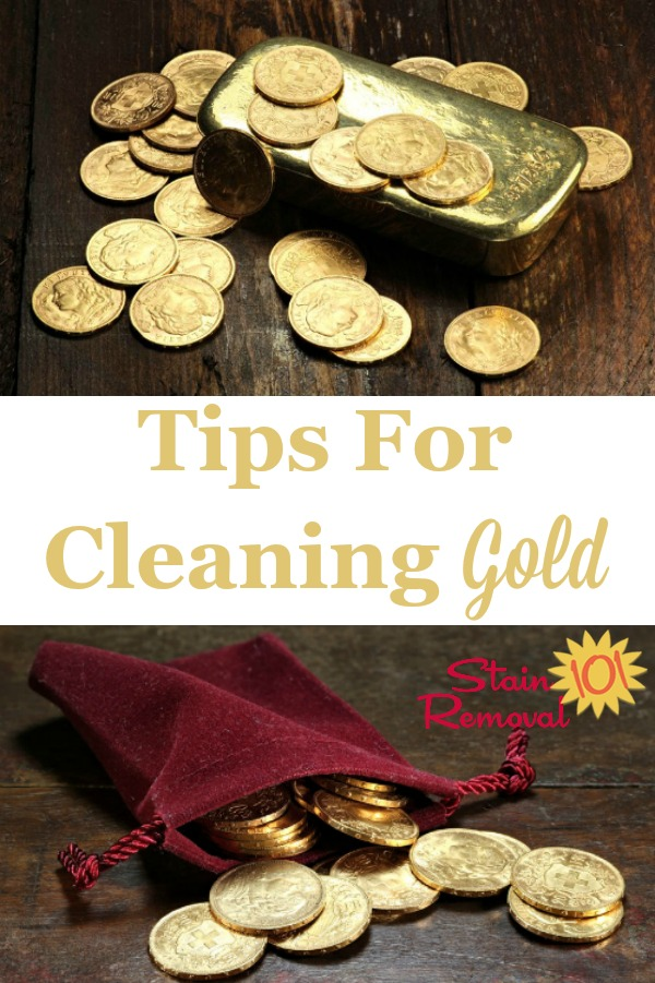 Here is a round up of tips and hints for cleaning gold, whether for coins, gold leaf or gold plate, or other gold objects {on Stain Removal 101} #CleaningGold #CleanGold #CleaningTips