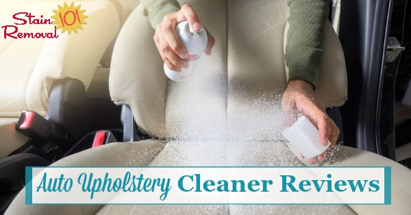 Here are lots of car and auto upholstery cleaner reviews, for both fabric and leather interiors, to find the best product to clean inside your car {on Stain Removal 101}