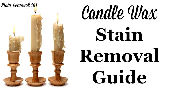Candle Wax Stain Removal Guide For Clothes Upholstery Carpet And More On