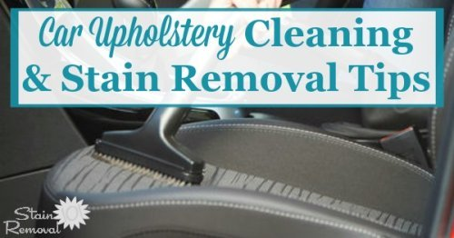 Here is a round up of car upholstery cleaning tips and stain removal hints, to keep your auto interior clean on a regular basis and if a mess or spill occurs {on Stain Removal 101} #CleaningTips #UpholsteryCleaning #UpholsteryStains