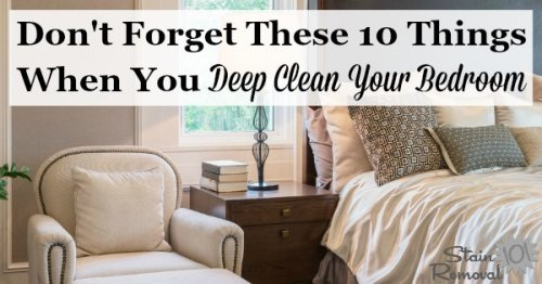 Here are 10 things you don't want to forget about when you deep clean your bedroom, to make it a place you'll enjoy sleeping each night {on Stain Removal 101}