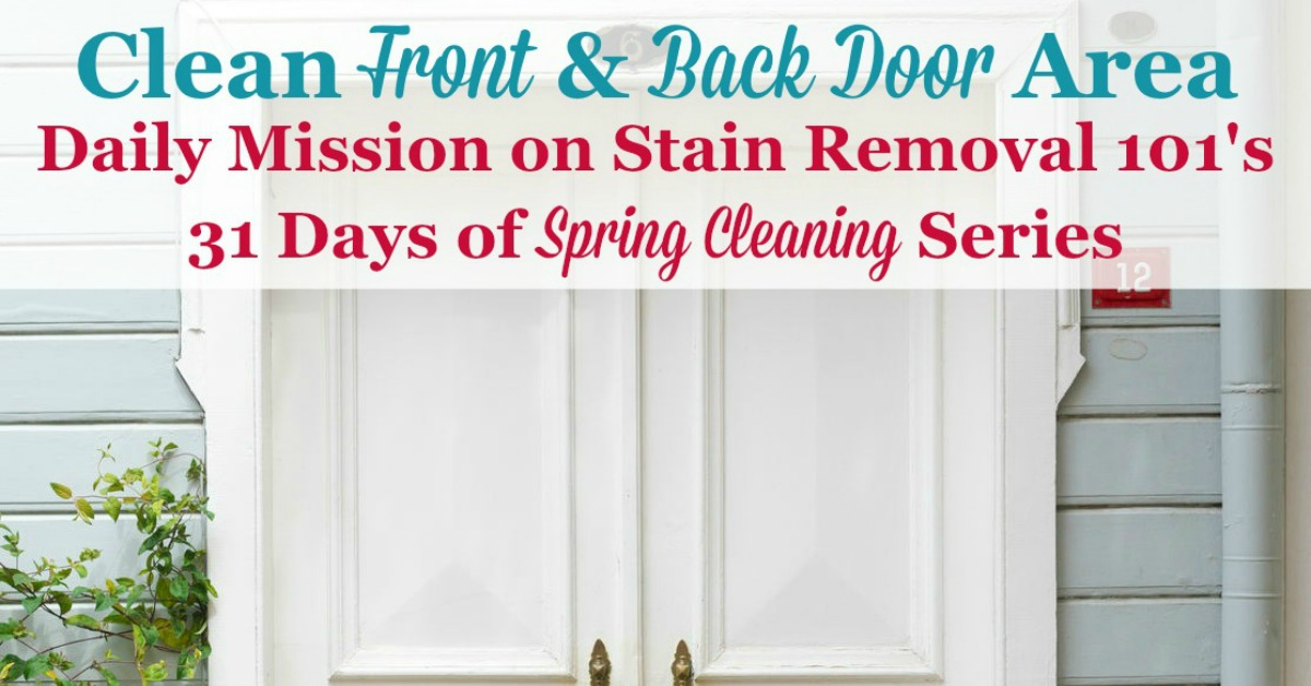 Here are instructions for how to clean the door to enter into your home, including wood and aluminum doors, door glass, and the area around your exterior door, to make the space inviting for guests and your home's occupants {a #SpringCleaning mission on Stain Removal 101} #CleanDoor #CleaningDoor