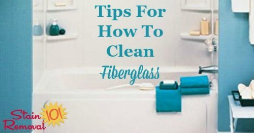 Here are tips, tricks and product recommendations for how to clean fiberglass, such as in sinks, bathtubs, showers, and more {on Stain Removal 101}