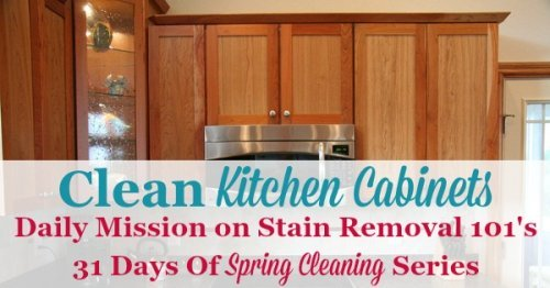 How to clean kitchen cabinets, including a homemade cleaning recipe {a #SpringCleaing task on Stain Removal 101} #KitchenCleaning #HomemadeCleaners