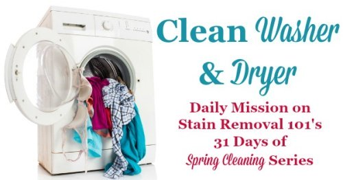 Clean washer and dryer, a daily mission on Stain Removal 101's 31 days of #SpringCleaning series