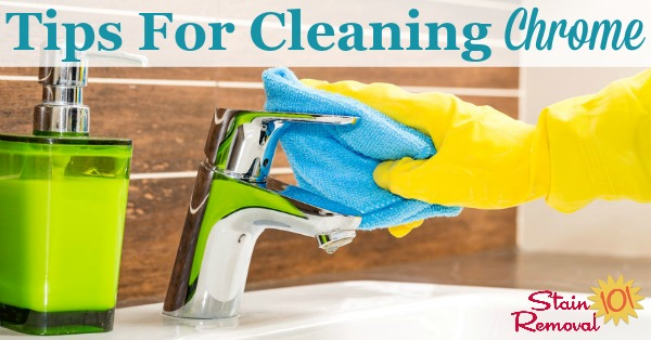 Here is a round up of tips for cleaning chrome, and polishing it, all around your home {on Stain Removal 101}
