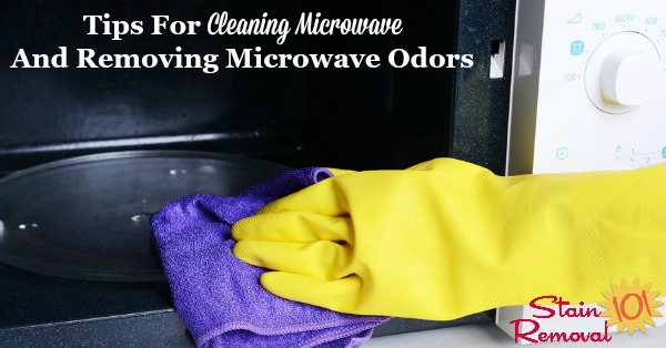 Here is a round up of tips for cleaning the microwave, and removing microwave odors from this often-used kitchen appliance {on Stain Removal 101}