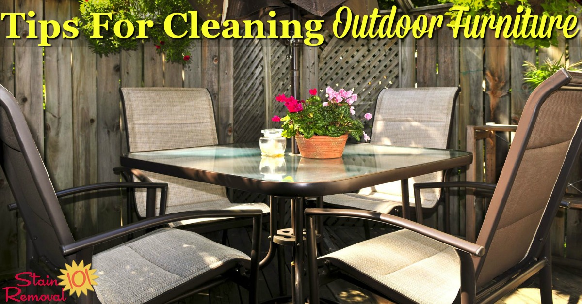 Here are tips for cleaning outdoor furniture, such as on your patio, lawn or in the garden, including tips for cleaning outdoor cushions {on Stain Removal 101}