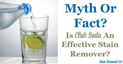 is club soda an effective stain remover myth or fact