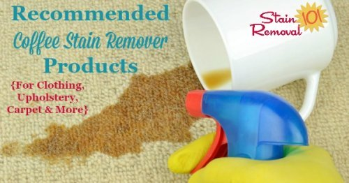 Here's a list of effective coffee stain remover products for removing coffee stains from clothing, upholstery, carpet, and other surfaces {on Stain Removal 101}