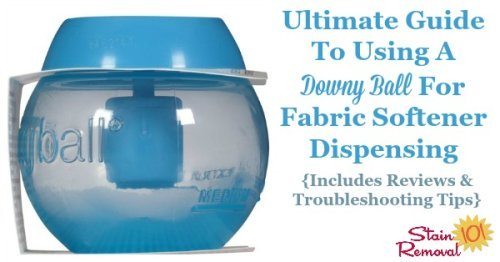 Here is the ultimate guide to using a Downy ball in the washing machine properly, to dispense fabric softener, plus reviews and troubleshooting tips for some common complaints about the product {on Stain Removal 101}