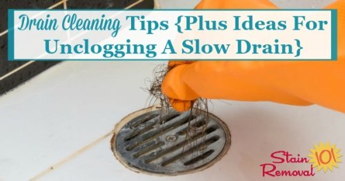 Here is a round up of drain cleaning tips, plus ideas for unclogging a slow drain, for that inevitable clog {on Stain Removal 101}